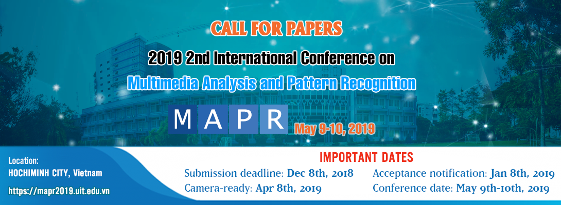 CALL FOR PAPERS - 2019 2nd INTERNATIONAL CONFERENCE ON MULTIMEDIA ANALYSIS AND PATTERN RECOGNITION (MAPR 2019)